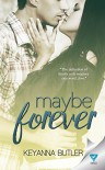 Maybe Forever (Missing Pieces Book 1) - Keyanna Butler