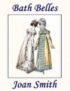 Bath Belles - Joan Smith