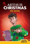 Arthur Christmas: The Novel - Justine Korman Fontes, Ron Fontes, Anteater Productions