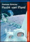 Flucht vom Mond. ( Ab 11 J.). - Andreas Schlüter, Andreas Schluter