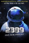 2389: A Space Horror Novel - Iain Rob Wright
