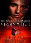 The Zombie Billionaire's Virgin Witch - Joely Sue Burkhart