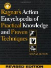 Ragnar's Action Encyclopedia of Practical Knowledge and Proven Techniques - Ragnar Benson