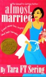 Almost Married: A Novel about Love, Longing, and Last Hurrahs - Tara F.T. Sering