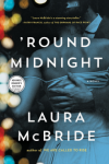 'Round Midnight - Laura  McBride