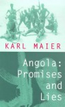 Angola: Promises and Lies - Karl Maier