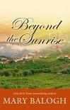 Beyond The Sunrise (Thorndike Press Large Print Romance Series) - Mary Balogh