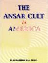 The Ansar Cult in America - Abu Ameenah Bilal Philips