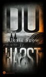 Du hast: Psychothriller - Alexis Snow