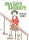Ira Says Goodbye - Bernard Waber