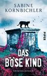 Das böse Kind: Kriminalroman (Kristina-Mahlo-Reihe, Band 3) - Sabine Kornbichler