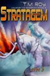 Stratagem - Journey to Nyorfias, Book 3 (Volume 3) - T.M. Roy