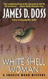White Shell Woman (Charlie Moon Series Book 7) - James D. Doss