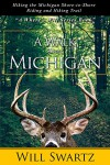 A Walk Across Michigan: Hiking the Michigan Shore-to-Shore Riding and Hiking Trail (A Where's Will Series Book Book 1) - Will Swartz