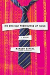 No One Can Pronounce My Name - Rakesh Satyal