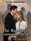 The Rancher's Convenient Bride - Rose Andrews