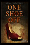 One Shoe Off (Jordan Daily News Mystery, #2) - Sue Merrell