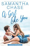 A Girl Like You (Magnolia Sound #2) - Samantha Chase