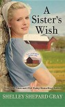 A Sister's Wish - Shelley Shepard Gray