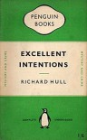 Excellent Intentions - Richard   Hull