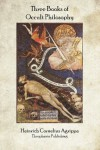 Three Books of Occult Philosophy - Heinrich Cornelius Agrippa