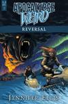 Apocalypse Weird: Reversal - Ellen Langas Campbell, Jennifer Ellis, Michael Corley