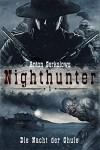 Nighthunter. Die Nacht der Ghule - Anton Serkalow