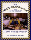 The Freezer Cooking Manual from 30 Day Gourmet : A Month of Meals Made Easy - Tara Wohlenhaus, Nanci Slagle