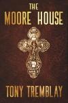The Moore House - Tony Tremblay