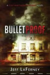 [(Bulletproof)] [By (author) Jeff Laferney] published on (July, 2013) - Jeff Laferney
