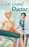 The Good Doctor: A Yaoi Short - Amelita Rae