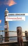 Friesenschrei: Ein weiterer Fall für Thamsen & Co. - Sandra Dünschede