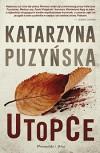 Utopce - Puzynska Katarzyna