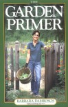 The Garden Primer - Barbara Damrosch