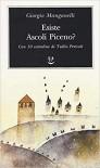 Esiste Ascoli Piceno? - Giorgio Manganelli