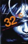 32 °C : 1 baby, 1 moord & 1 perfecte man - Xenia Kasper, Corry van Bree
