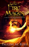 The Fire Mages - Pauline M. Ross