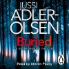 Buried: Department Q, Book 5 - Jussi Adler-Olsen, Steven Pacey