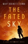 The Fated Sky: A Lady Astronaut Novel - Mary Robinette Kowal