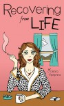 Recovering from Life - Debra McKenna