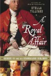 A Royal Affair - Stella Tillyard