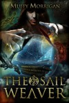 The Sail Weaver - Muffy Morrigan, Georgina Gibson