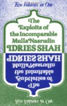 The Exploits of the Incomparable Mulla Nasrudin / The Subtleties of the Inimitable Mulla Nasrudin - Idries Shah