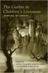 The Gothic in Children's Literature: Haunting the Borders - Anna Jackson, Karen Coats, Roderick McGillis