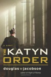 The Katyn Order: A Novel - Douglas W. Jacobson