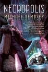 Necropolis - Michael  Dempsey