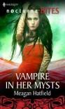 Vampire in Her Mysts - Meagan Hatfield