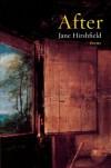 After - Jane Hirshfield