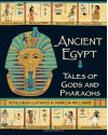 Ancient Egypt: Tales of Gods and Pharaohs - Marcia Williams