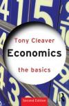 Economics: The Basics - Tony Cleaver